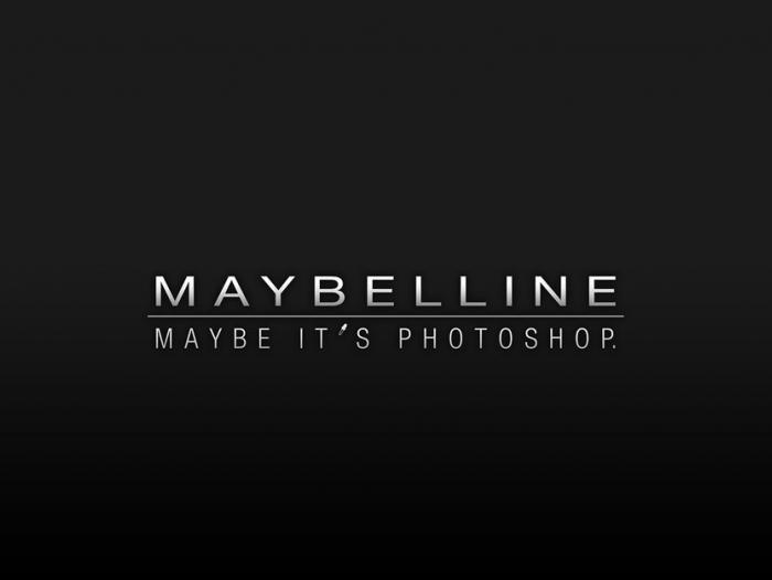 Maybelline, seguramente es 'photoshop'.